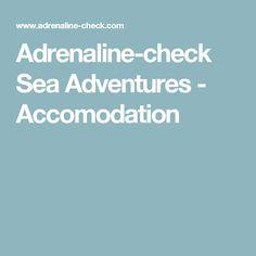 Adrenaline-check Sea Adventures - Accomodation