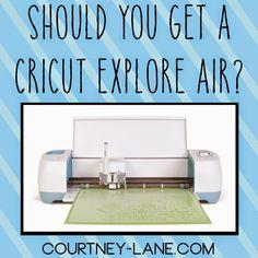 Courtney Lane Designs: Should you get a Cricut Explore Air?