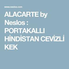 ALACARTE by Neslos : PORTAKALLI HİNDİSTAN CEVİZLİ KEK