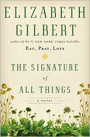 The Signature of All Things by Elizabeth Gilbert: Book Cover