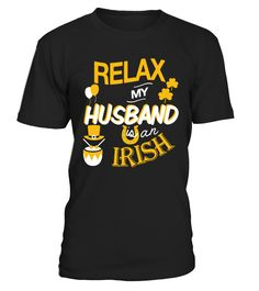 Relax My Husband Is An Irish