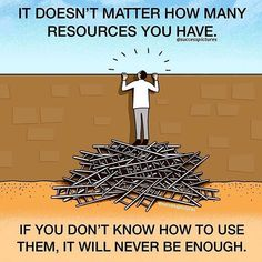 It doesn't matter how many resources you have. If you don't know hoe to use them, it well never be enough. Motivational Picture Quotes, Inspiring Quotes, Life Lesson Quotes, Life Quotes, Learning Quotes, Wisdom Quotes, Words Quotes, Sayings, Pictures With Deep Meaning