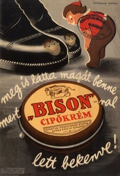 "Káldor László - Meg is látta magát benne, mert ""Bison""-nal lett bekenve! Vintage Advertisements, Vintage Ads, Vintage Posters, Vintage Stuff, Old Ads, Illustrations And Posters, Bison, Tory Burch Flats, Budapest"