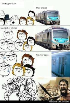 Moment when Train arrives 3 hours late - Posted in Funny, Troll comics and LOL Images - LOL FUNS Funny Memes Tumblr, Really Funny Memes, Stupid Funny Memes, Funny Relatable Memes, Haha Funny, Funny Posts, Hilarious, Funny Quotes, Derp Comics
