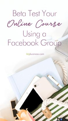 Beta Test Your Online Course Using A Facebook Group | BLG Business Solutions
