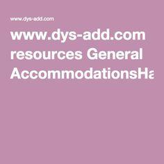 www.dys-add.com resources General AccommodationsHandout.pdf