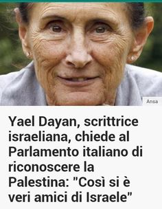 21/10/14 - Yael Dayan: #Italia riconosca la #Palestina. Lo chiedo da israeliana. (LEGGI)