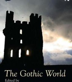 The Gothic World (Routledge Worlds) PDF