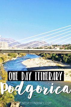 Podgorica, Montenegro - One day itinerary