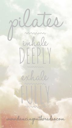 Pilates phone wallpaper and inspirational quote www.dancingontheradio.com inhale deeply exhale fully