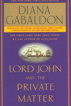LORD JOHN AND THE PRIVATE MATTER [Lord John and the Private Matter ] BY Gabaldon, Diana(Author)Paperback 26-Oct-2004 null,http://www.amazon.com/dp/B005D5FS3G/ref=cm_sw_r_pi_dp_ZcM7sb04GFP8YKTW