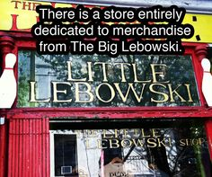 Things you never knew about New York. There is a store that is dedicated to the Big Lebowski merchandise.
