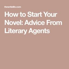 How to Start Your Novel: Advice From Literary Agents
