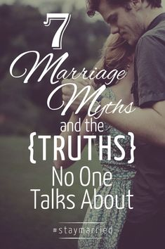 7 Marriage Myths and the Truths No One Talks About - #staymarried  So thrilled to be a guest on the #staymarried blog, click the pin to read more.   marriage, love, relationships, honeymoon, wedding, resources, blogs, articles.