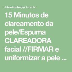 15 Minutos de clareamento da pele/Espuma CLAREADORA facial //FIRMAR e uniformizar a pele    100% Natural & eficaz