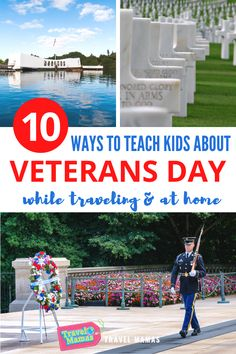 Teach kids the true meaning of Veterans Day and Remembrance Day through travel and at home with these 10 tips. #veteransday #remembranceday #veterans