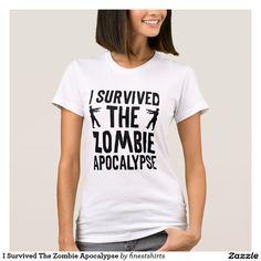 Eu sobrevivi ao apocalipse do zombi camiseta