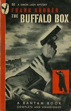 """The Buffalo Box: A Simon Lash Mystery"" by Frank Gruber. Book Cover Art, Comic Book Covers, Comic Books, Crime Fiction, Pulp Fiction, Fiction Books, Pulp Art, Retro Art, Illustrations"