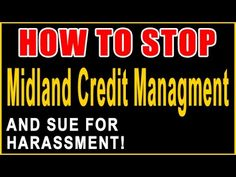 Fight Midland Credit Management Harassment — Recover Money — Call 855-30...