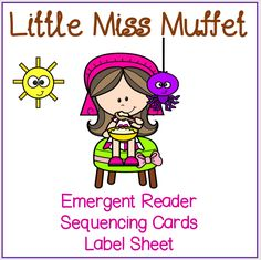 This set includes a Little Miss Muffet emergent reader, sequencing cards, and a label sheet. Great for early readers and fits in well with nursery rhymes, spring and insect themes.  #preschool   #kindergarten  #elementary  #reading  #literacy  #printables  #homeschooling