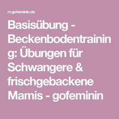 Basisübung - Beckenbodentraining: Übungen für Schwangere & frischgebackene Mamis - gofeminin
