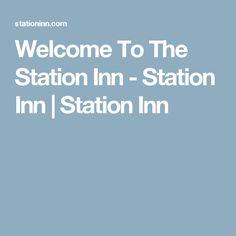 Welcome To The Station Inn - Station Inn | Station Inn