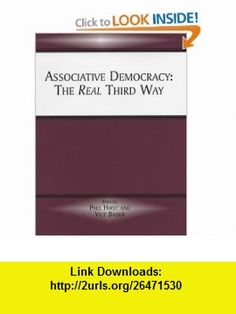 Associative Democracy The Real Third Way (9780714651712) Veit Bader, Paul Hirst , ISBN-10: 0714651710  , ISBN-13: 978-0714651712 ,  , tutorials , pdf , ebook , torrent , downloads , rapidshare , filesonic , hotfile , megaupload , fileserve