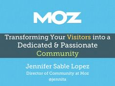 Transforming your Visitors into a Dedicated  Passionate Community by @Jennifer Lopez