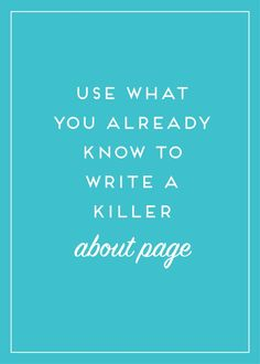 You already know a lot about your business and yourself, use that to your advantage when writing about page content!
