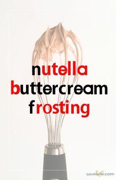 Nutella Buttecream Frosting