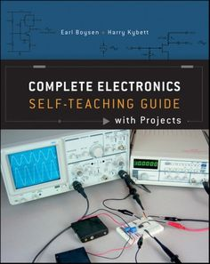 Buy Complete Electronics Self-Teaching Guide with Projects by Earl Boysen, Harry Kybett and Read this Book on Kobo's Free Apps. Discover Kobo's Vast Collection of Ebooks and Audiobooks Today - Over 4 Million Titles! Electronics Projects, Electronics Basics, Electrical Projects, Hobby Electronics, Electronics Gadgets, Electronic Engineering, Electrical Engineering, Chemical Engineering, Civil Engineering