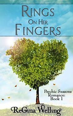 Rings On Her Fingers (Psychic Seasons Romance Series Book 1) by ReGina Welling, http://www.amazon.com/dp/B00K1MS0NQ/ref=cm_sw_r_pi_dp_xJtVub0KB97J8