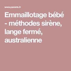 Emmaillotage bébé - méthodes sirène, lange fermé, australienne