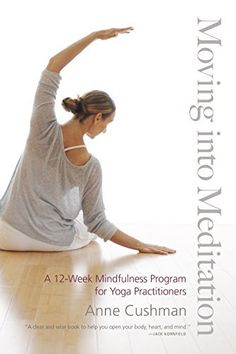 Moving into Meditation: A 12-Week Mindfulness Program for Yoga Practitioners by Anne Cushman, http://smile.amazon.com/dp/B00LFZ9GEA/ref=cm_sw_r_pi_dp_i6SZtb1069AA1