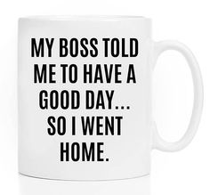 Funny Coffee Mug - Office Coffee Mug - Sarcastic Coffee Mugs - Sarcasm Mug - Coworker Gifts - Coworker Gifts For Women - Boss - White Mug