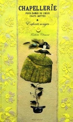 Amazon.fr - Chapellerie pour dames de coeur, chats bottés & Enfants songes - Frédéric Clément, Vincent Tessier - Livres