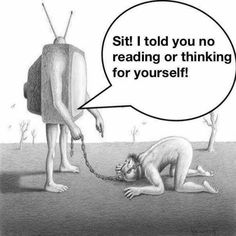 The power you give your TV (TV = media, marketing, politics, etc.)  That's not true for Free Thinkers! We're a far bigger threat to corporations!