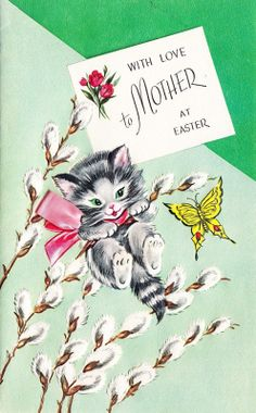 vintage kitty cat in pussy willow with butterfly -Easter card to Mother