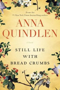 Still Life with Bread Crumbs: A Novel, http://www.amazon.com/dp/1400065755/ref=cm_sw_r_pi_awdl_fFjWsb14VR3JH
