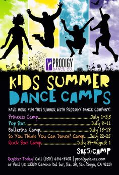 San Diego, CA Have more fun this summer with Prodigy Dance Company.     Princess Camp  July 1-3, 5 (ages 3-5)    Pop Star Camp  July 8-11 (ages 6-8, 8-11)    Ballerina Camp  July 15-18 (… Click flyer for more >>