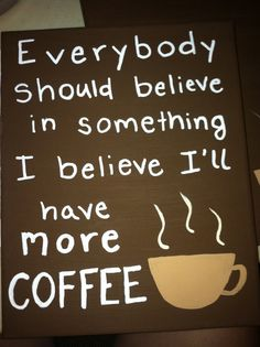 I Believe I'll Have More Coffee Canvas by Cuteandcraftytb on Etsy