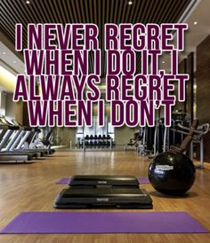 You don't regret the one you push yourself to do.