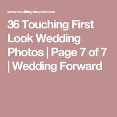 36 Touching First Look Wedding Photos | Page 7 of 7 | Wedding Forward