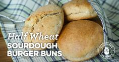 Half Wheat Sourdough Burger Buns Recipe - Cultures for Health Sourdough Recipes, Sourdough Bread, Bread Recipes, Starter Recipes, Natural Yeast Recipe, Bread Starter, Thing 1, Hamburger Buns, Bun Recipe