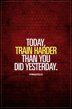 Today, train harder than you did yesterday.  It's all about progress. About improvement. About moving forward. About getting closer and closer to your goals. And the best way to do that is by training harder than you did yesterday!  Today, make sure that you do EVERYTHING you can to make sure that you train harder than yesterday!  #gymmotivation #motivationalquotes #trainharder
