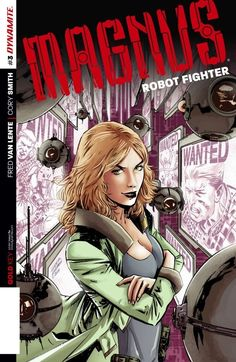 Magnus Robot Fighter #3: How do you kill a robot fighter? Send a human. Leeja Clane: Human Hunter! Her guns are huge! Her car is fast! Her theme music is awesome! How's Magnus possibly going to survive against an opponent with no robot parts? It's flesh-and-blood brawling brought by Fred Van Lente (Conan the Barbarian) and Cory Smith (Fathom)!