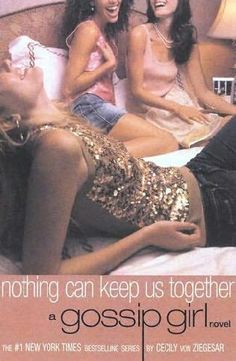 Nothing Can Keep Us Together (Book 8) by Cecily von Ziegesar - the Gossip Girl series was the No. 22 most banned and challenged title 2000-2009