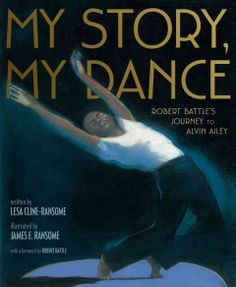 My Story, My Dance: Robert Battle's Journey to Alvin Ailey