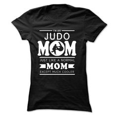 Judo MOM-I'd have to correct an to a, but still a cool shirt! Or Judo Wife!