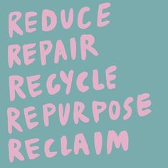 repair zero waste Counting down to fash_rev_ausnz - repair The Words, Sustainable Living, Sustainable Fashion, Sustainable Clothing, 5 Rs, Tsumtsum, To Strive, Fashion Quotes, Motivation